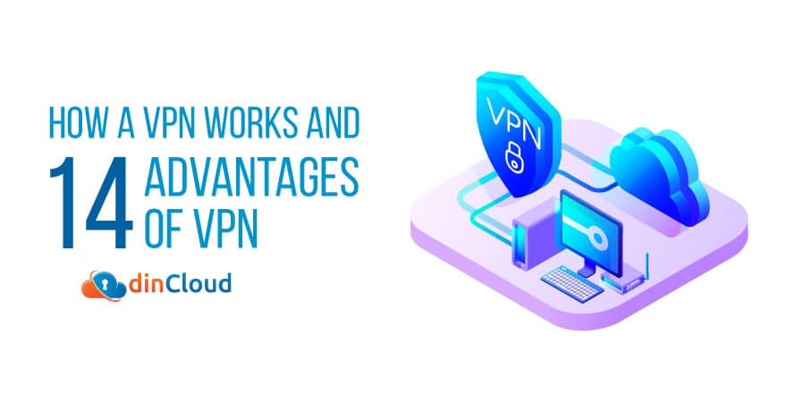 How a VPN Works and 14 Advantages of VPN