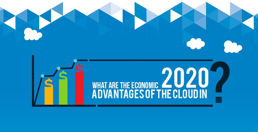 5 Economic Advantages of the Cloud Computing In 2020