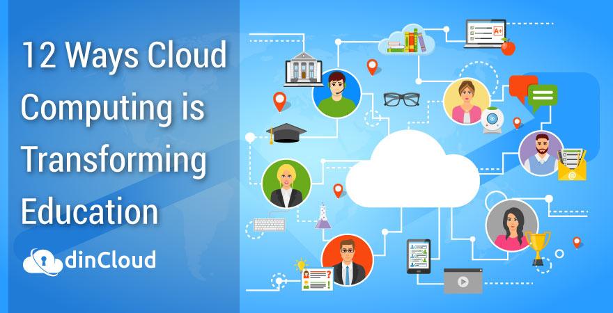 12 Ways Cloud Computing is Transforming Education