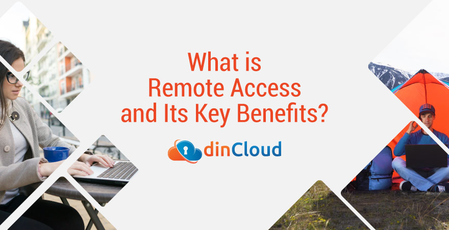 What is Remote Access and Its Key Benefits?