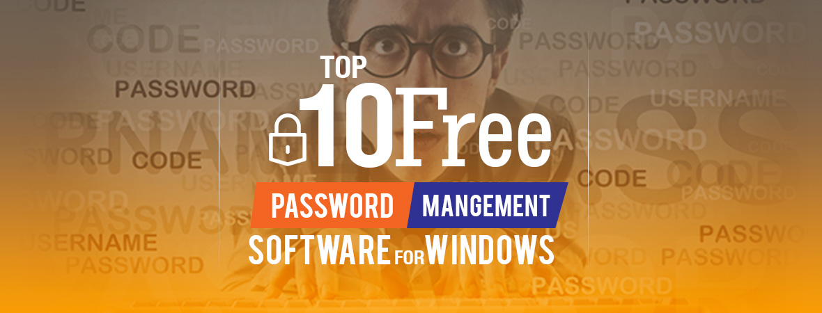 Top 10 Free Password Management Software for Windows
